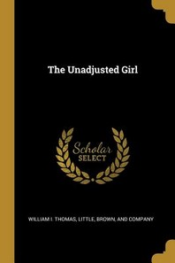The Unadjusted Girl