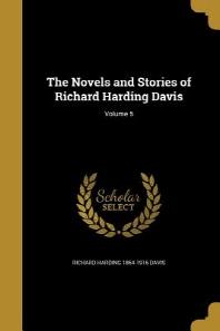 The Novels and Stories of Richard Harding Davis; Volume 5