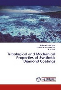 Tribological and Mechanical Properties of Synthetic Diamond Coatings