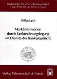 Marktinformation durch Bankrechnungslegung im Dienste der Bankenaufsicht