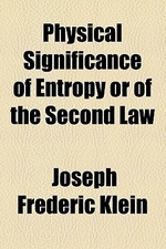 Physical Significance of Entropy or of the Second Law