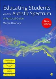Educating Students on the Autistic Spectrum : Practical Guide