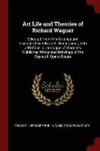Art Life and Theories of Richard Wagner
