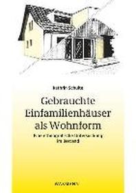 Gebrauchte Einfamilienhaeuser als Wohnform