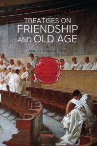 키케로 우정론·노년론 : Treatises on Friendship and Old Age ㅣ영어원서ㅣ