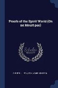 Proofs of the Spirit World (on Ne Meurt Pas)