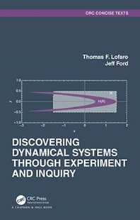 Discovering Dynamical Systems Through Experiment and Inquiry