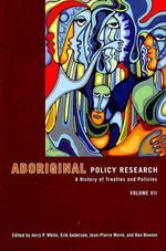 Aboriginal Policy Research, Volume VII