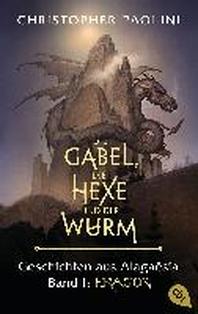 Die Gabel, die Hexe und der Wurm. Geschichten aus Alagaesia. Band 1: Eragon