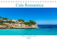 Cala Romantica - Mallorcas romantische Ostkueste (Tischkalender 2022 DIN A5 quer)