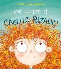 No Quiero el Cabello Rizado = I Don't Want Curly Hair