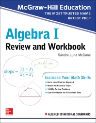 McGraw-Hill Education Algebra I Review and Workbook