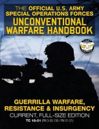 The Official US Army Special Forces Unconventional Warfare Handbook