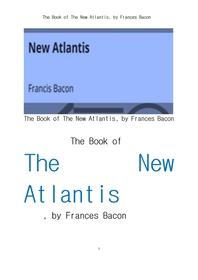 베이컨의 뉴아틀란티스. The New Atlantis, by Frances Bacon