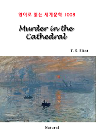 Murder in the Cathedral (영어로 읽는 세계문학 1008)