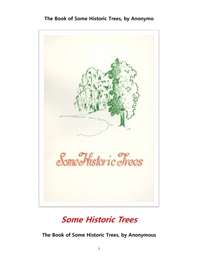 미국에서의 역사적 나무들.The Book of Some Historic Trees, by Anonymous