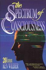 The Spectrum of Consciousness