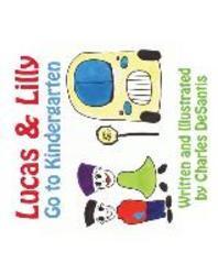 Lucas & Lilly Go to Kindergarten