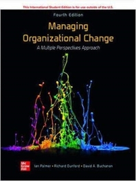 ISE Managing Organizational Change:  A Multiple Perspectives Approach