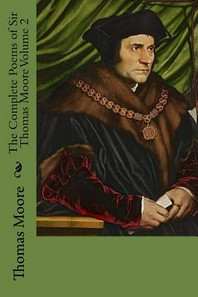 The Complete Poems of Sir Thomas Moore Volume 2