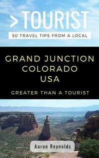 Greater Than a Tourist-Grand Junction Colorado United States
