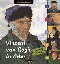 Vincent van Gogh in Arles(Vincent's Friends)
