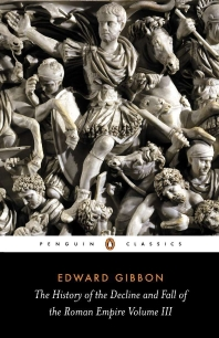 The History of the Decline and Fall of the Roman Empire: Volume 3 (Revised)