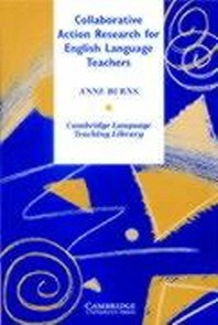 Collaborative Action Research for English Language Teachers(Cambridge Language Teaching Library)