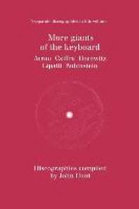More Giants of the Keyboard. 5 Discographies. Claudio Arrau, Gyorgy Cziffra, Vladimir Horowitz, Dinu Lipatti, Artur Rubinstein. [1998].