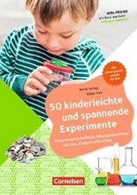 Kita-Praxis - einfach machen! - Natur + Umwelt / 50 kinderleichte und spannende Experimente