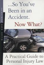 So You've Been in an Accident... Now What?