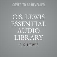 C. S. Lewis Essential Audio Library