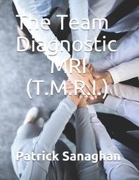 The Team Diagnostic MRI (T.M.R.I.)