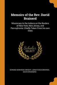 Memoirs of the Rev. David Brainerd