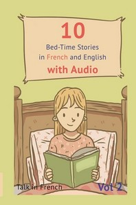 10 Bed-Time Stories in French and English with audio.