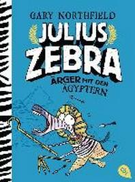 Julius Zebra - ?rger mit den ?gyptern