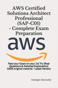AWS Certified Solutions Architect Professional (SAP-C01) - Complete Exam Preparation