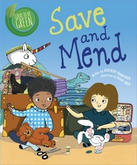 Good to be Green: Save and Mend