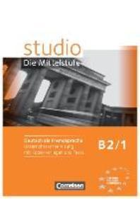 studio d Die Mittelstufe B2/1. Handreichungen fuer den Unterricht