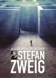 Stefan Zweig, Ausgewaehlte Werke
