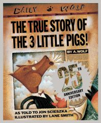 The True Story of the 3 Little Pigs 25th Anniversary Edition