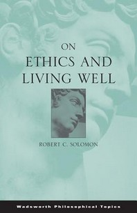 On Ethics and Living Well