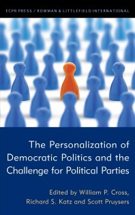 The Personalization of Democratic Politics and the Challenge for Political Parties