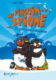 Die Pinguin-Spione - In geheimer Mission