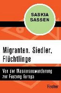 Migranten, Siedler, Fluechtlinge
