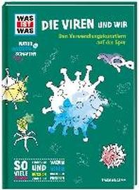 WAS IST WAS Naturwissenschaften easy! Biologie. Die Viren und wir