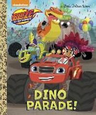 Dino Parade! (Blaze and the Monster Machines)