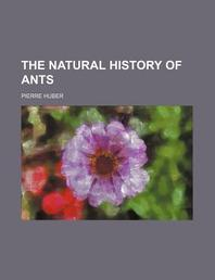 The Natural History of Ants