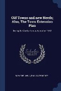 Old Towns and New Needs; Also, the Town Extension Plan
