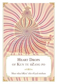 Heart Drops of Kun tu bZang po
